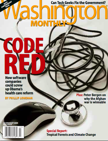 Cover from the new Washington Monthly. Phil Longman follows up with a power punch to the bottom line of proprietary HIT vendors.